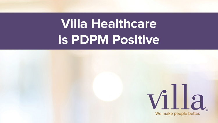 Villa Healthcare is PDPM Positive